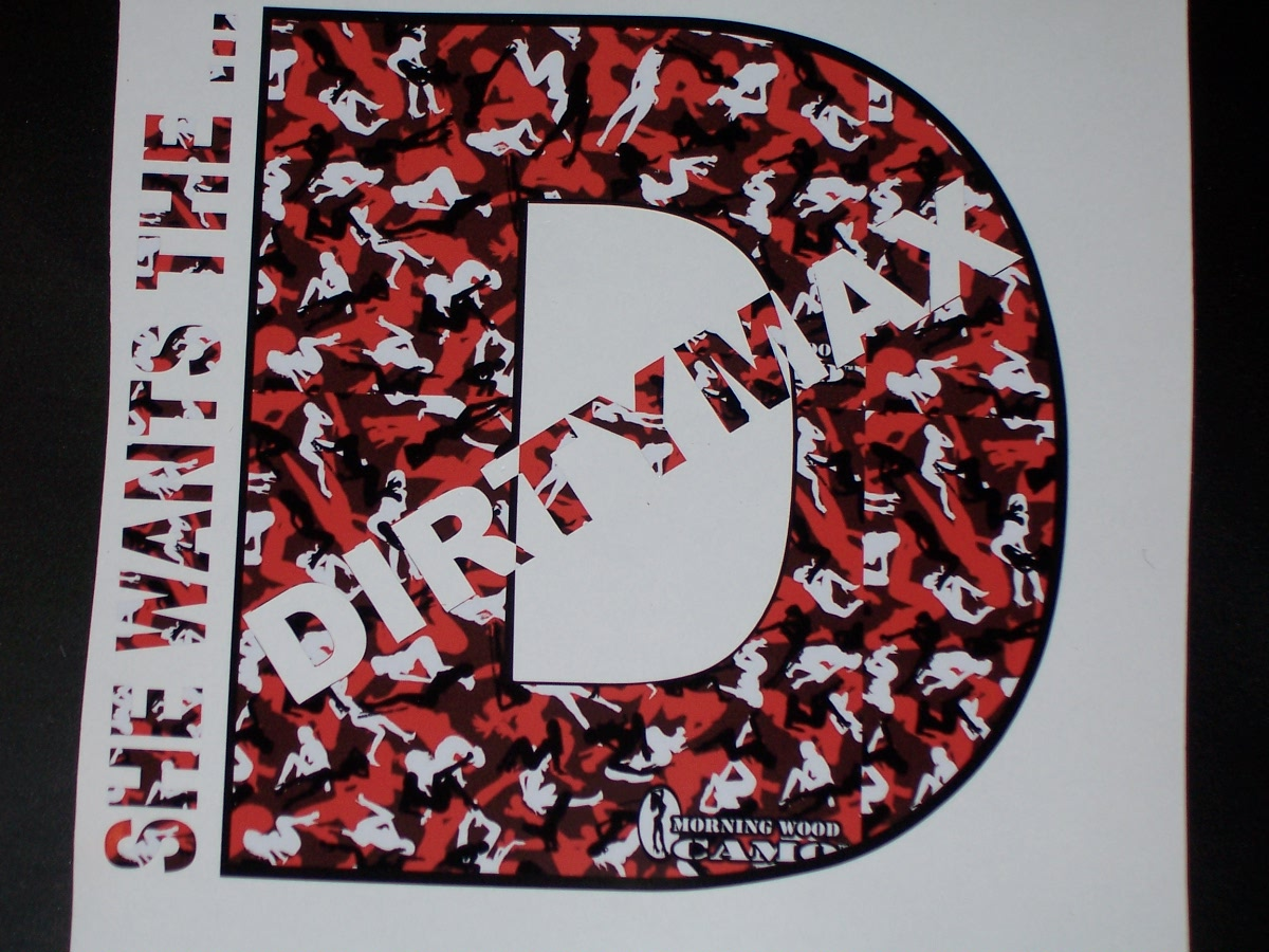 She Wants The Dirty D Dirty Max Graphic Window Decal