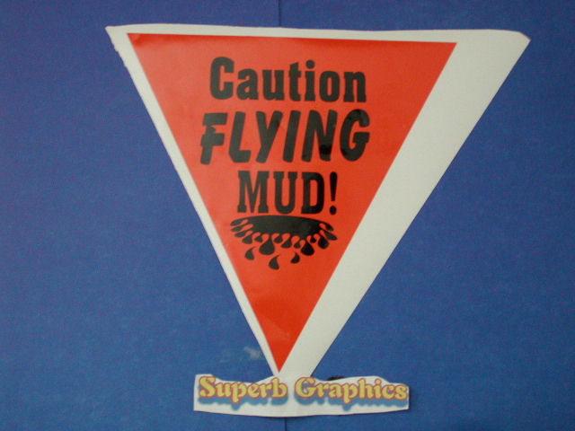 Caution Flying MUD! decal