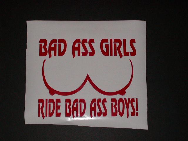 BAD A$$ GIRLS RIDE BAD A$$ BOYS!! DECAL