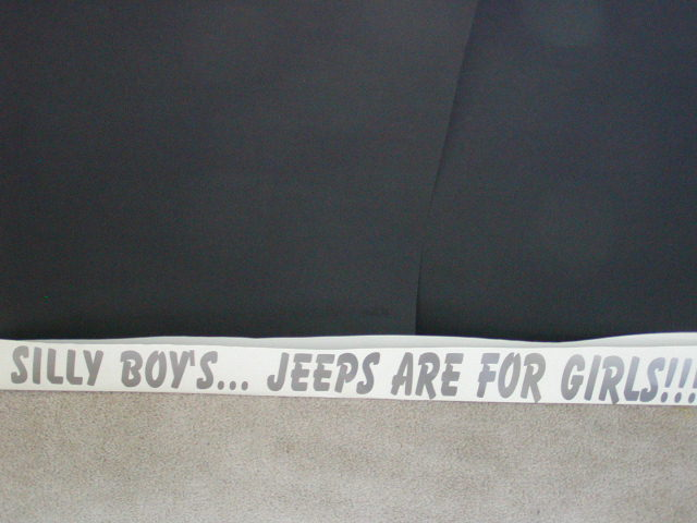 �SILLY BOYS... JEEPS ARE FOR GIRLS!! Decal