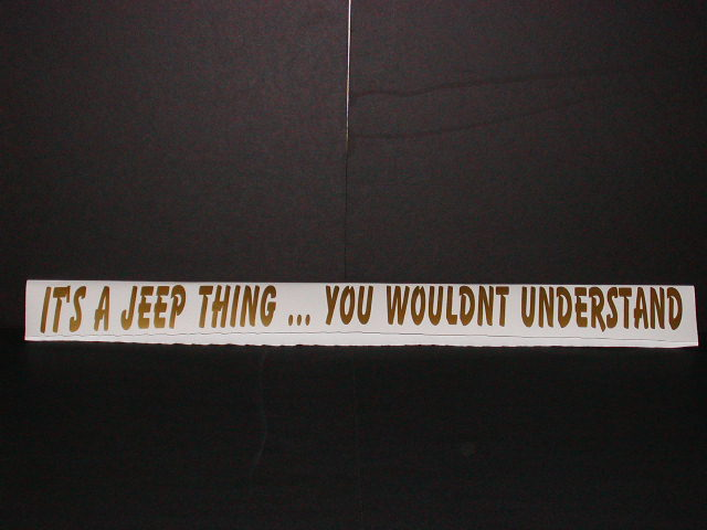 �Its a Jeep Thing... You wouldnt Understand!! decal
