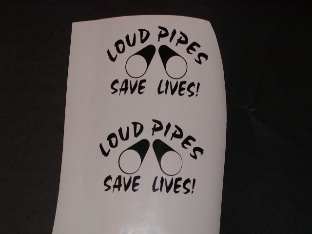 LOUD PIPES SAVE LIVES! helmet decals
